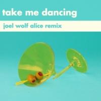 Will Joseph Cook Take Me Dancing (Joel Wolf Alice Remix)