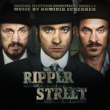 Dominik Scherrer Ripper Street (Original Television Soundtrack)