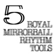 royal mirrorball Royal Mirrorball Rhythm Tools 5