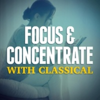 Concentration Music Ensemble,Deep Focus&Soft Background Music Focus & Concentrate with Classical