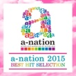 V.A. a-nation 2015 BEST HIT SELECTION
