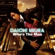 三浦大知 Who's The Man
