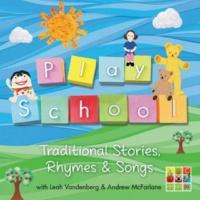 Leah Vandenberg/Andrew McFarlane Play School - Traditional Stories, Rhymes & Songs
