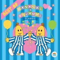 Bananas In Pyjamas Classic Bananas In Pyjamas: Best Of