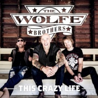 The Wolfe Brothers This Crazy Life