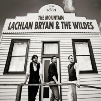 Lachlan Bryan And The Wildes The Mountain