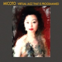MICOTO VIRTUAL JAZZ THAT IS PROGRAMMED