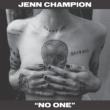 Jenn Champion No One