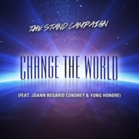 THE STAND CAMPAIGN Change the World (feat. Joann Rosario Condrey & Yung Honore)
