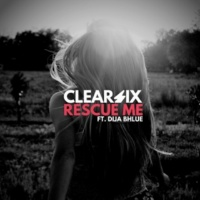 Clear Six Rescue Me (feat. Dija Bhlue) [Radio Edit]