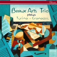 Beaux Arts Trio Turina: Piano Trios Nos. 1 & 2; Fantasía / Granados: Piano Trio