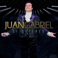 Juan Gabriel Si Quieres