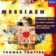 Thomas Trotter Messiaen: Le banquet céleste; Les corps glorieux; Verset pour la fête de la dédicace