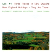 David Zinman/Baltimore Symphony Orchestra Ives: 3 Places In New England; New England Holidays; They Are There!