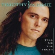 Timothy B. Schmit Tell Me The Truth