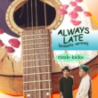 Rizzle Kicks Always Late [Acoustic]