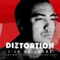 Diztortion/Melissa Steel I'll Be There (feat.Melissa Steel) [Beenie Man Refix]