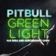 Pitbull グリーンライト feat. フロー・ライダー & ランチマネー・ルイス~俺らはいつでも青信号~
