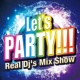 V.A Let's Party -Real Dj's Mix Show-
