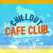 Chillout Cafe Club/Quantic What's Your Name
