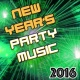 New Years Party Big New Year's Eve Party Music - Best Partying Background Songs Compilation for 2016
