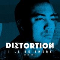 Diztortion I'll Be There [Mella Dee Remix]