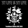 椎名慶治 MY LIVE IS MY LIVE
