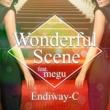 Endiway-C/megu Wonderful Scene (feat. megu)
