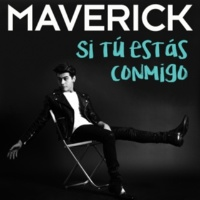 Maverick Si Tú Estás Conmigo [Nueva Versión]