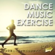 Various Artists ダンスミュージックエクササイズ 80min ~海と太陽と爽快ランニング!~