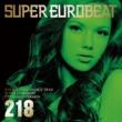 SUPER EUROBEAT (V.A.) SUPER EUROBEAT VOL.218