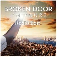 Broken Door I'm Yours [Radio Edit]