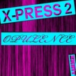 X-Press 2 Opulence