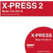 X-Press 2 Now I'm On It