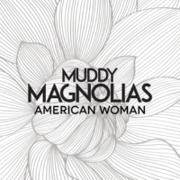 Muddy Magnolias American Woman