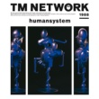 TM NETWORK HUMAN SYSTEM