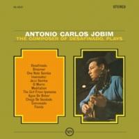 アントニオ・カルロス・ジョビン The Composer Of Desafinado, Plays