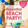PARTY HITS PROJECT Essential Beach Hits ~ドライブに!ビーチに!ぴったりの洋楽BGM!~
