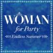 ヴァリアス・アーティスト Woman for Party-Endless Summer-