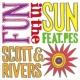 Scott & Rivers FUN IN THE SUN feat. PES (RIP SLYME)