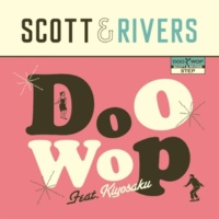 Scott & Rivers Doo Wop feat. キヨサク (MONGOL800)