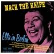 エラ・フィッツジェラルド/ポール・スミス・カルテット Mack The Knife: Ella In Berlin (feat.ポール・スミス・カルテット) [Live In Berlin/1960]