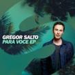 Gregor Salto Para Voce (feat. Curio Capoeira) [Extended 2016 Summer Mix]
