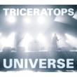 TRICERATOPS UNIVERSE