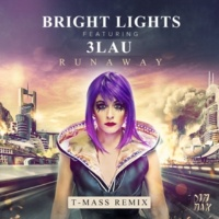 Bright Lights Runaway (feat. 3LAU) [T-Mass Remix]