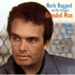 Merle Haggard And The Strangers Branded Man (2001 Digital Remaster)