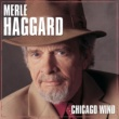 Merle Haggard Chicago Wind