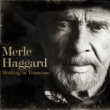 Merle Haggard Working in Tennessee