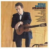 Merle Haggard (My Friends Are Gonna Be) Strangers (2001 Digital Remaster)