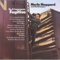 Merle Haggard And The Strangers If You Want To Be My Woman (2001 Digital Remaster)